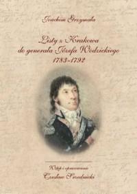 Listy z Krakowa do generała Józefa Wodzickiego 1783-1792 - okładka książki