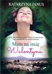 Mam na imię Walentyna - okładka książki