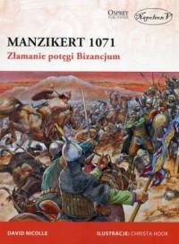 Manzikert 1071. Złamanie potęgi Bizancjum - okładka książki