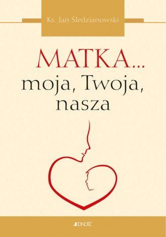 Matka... moja, Twoja, nasza - okładka książki