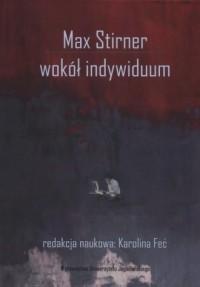Max Stirner. Wokół indywiduum - okładka książki