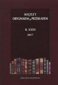 Między Oryginałem a Przekładem 2017, nr 35-38 - okładka książki