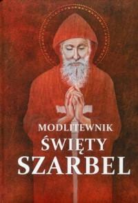 Modlitewnik. Święty Szarbel - okładka książki