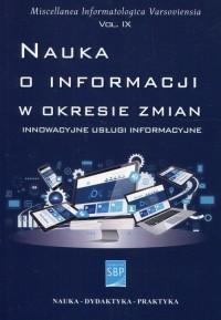Nauka o informacji w okresie zmian. Innowacyjne usługi informacyjne - okładka książki