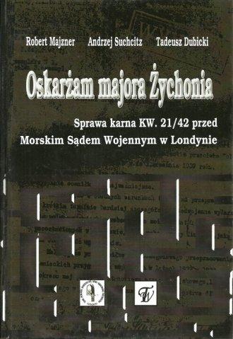 Oskarżam majora Żychonia. Sprawa - okładka książki