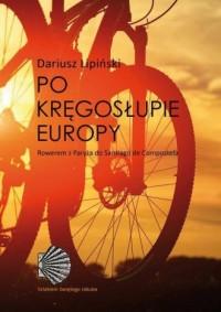 Po kręgosłupie Europy. Rowerem z Paryża do Santiago de Compostela - okładka książki
