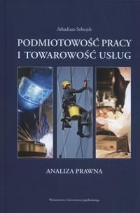 Podmiotowość pracy i towarowość usług. Analiza prawna - okładka książki