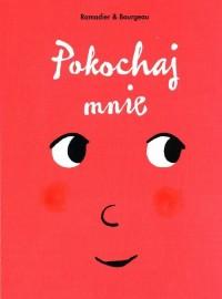 Pokochaj mnie - okładka książki