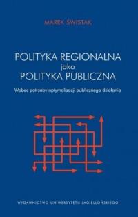 Polityka regionalna Unii Europejskiej jako polityka publiczna - okładka książki