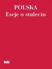 Polska Eseje o stuleciu - okładka książki