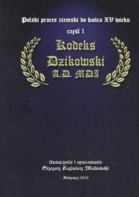 Polski proces ziemski do końca XV wieku cz. 1. Kodeks Dzikowski A.D. MDI - okładka książki