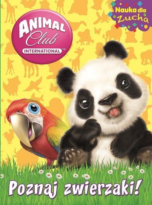 Poznaj zwierzaki. Animal Club. - okładka książki