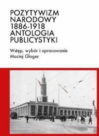 Pozytywizm narodowy - Maciej Gloger - okładka książki