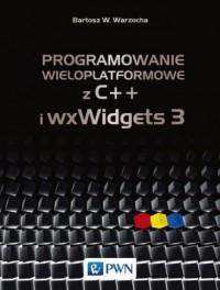 Programowanie wieloplatformowe z C++ i wxWidgets 3 - okładka książki