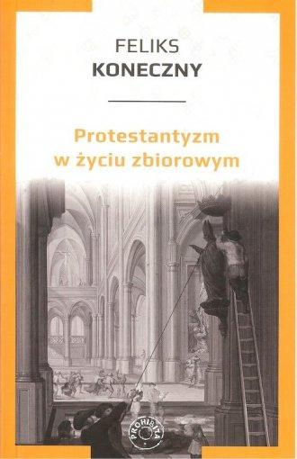 Protestantyzm w życiu zbiorowym - okładka książki