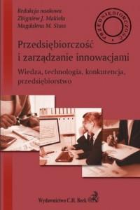 Przedsiębiorczość i zarządzanie innowacjami Wiedza technologia konkurencja przedsiębiorstwo - okładka książki