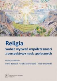 Religia wobec wyzwań współczesności z perspektywy nauk społecznych - okładka książki