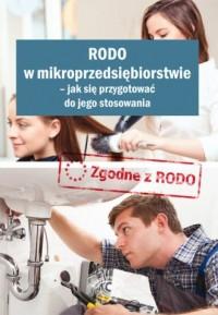 RODO w mikroprzedsiębiorstwie - jak się przygotować do jego stosowania - okładka książki