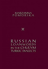 Russian loanwords in the Chulym Turkic dialects - okładka książki