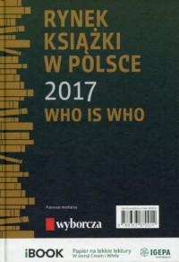 Rynek książki w Polsce 2017 Who is who - okładka książki