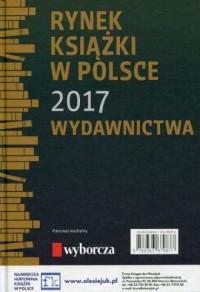 Rynek książki w Polsce 2017. Wydawnictwa - okładka książki