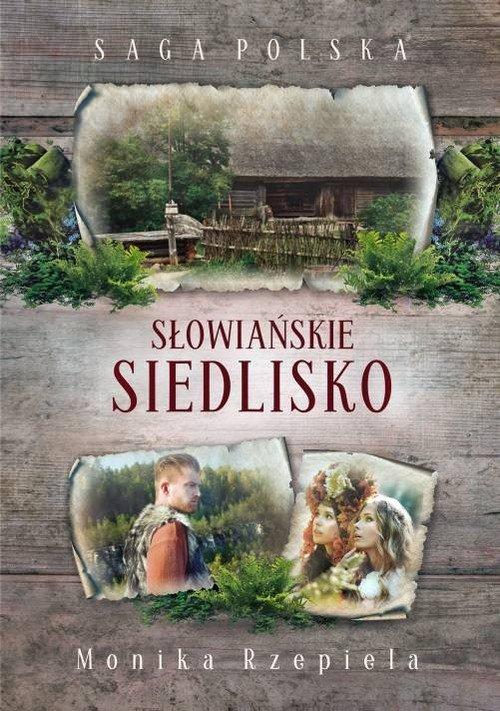 Saga Polska. Słowiańskie siedlisko - okładka książki