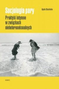 Socjologia pary. Praktyki intymne w związkach nieheteroseksualnych - okładka książki