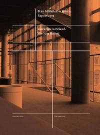 Stan bibliotek w Polsce. Raport 2013/ The 2013 Report - okładka książki
