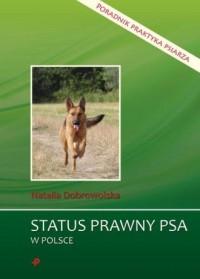 Status prawny psa w Polsce. Poradnik praktyka psiarza - okładka książki