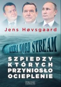 Szpiedzy, których przyniosło ocieplenie. Afera Nord Stream - okładka książki