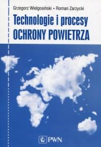 Technologie i procesy ochrony powietrza - okładka książki