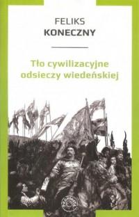Tło cywilizacyjne odsieczy wiedeńskiej - okładka książki