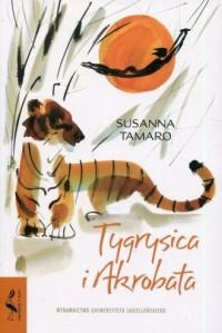 Tygrysica i akrobata - okładka książki