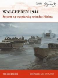 Walcheren 1944. Szturm na wyspiarską twierdzę Hitlera - okładka książki