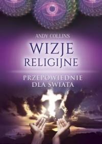 Wizje religijne. Przepowiednie dla świata - okładka książki