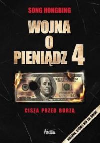 Wojna o pieniądz 4. Cisza przed burzą - okładka książki