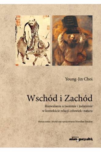 Wschód i Zachód. Rozważania o taoizmie - okładka książki