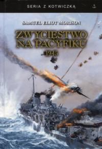 Zwycięstwo na Pacyfiku 1945. Seria z kotwiczką - okładka książki