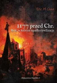 1177 przed Chr. Rok, w którym upadła cywilizacja - okładka książki