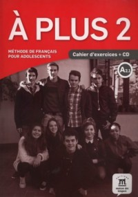 A Plus 2 Cahier dexercices (+ CD) - okładka książki