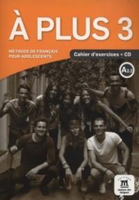 A Plus 3 Cahier dexercices (+ CD) - okładka podręcznika
