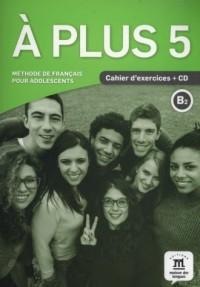 A Plus 5 Cahier dexercices (+ CD) - okładka podręcznika