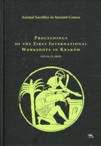 Animal Sacrifice in Ancient Greece Proceedings of the First International Workshops in Kraków (12-14.11.2015) - okładka książki