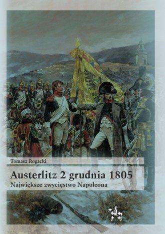 Austerlitz 2 grudnia 1805. Największe - okładka książki