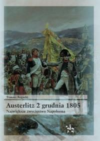 Austerlitz 2 grudnia 1805. Największe zwycięstwo Napoleona - okładka książki