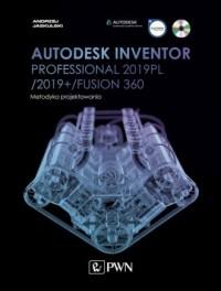 Autodesk Inventor Professional 2019PL / 2019+ / Fusion 360. Metodyka projektowania (+ płyta CD) - okładka książki