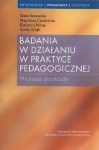 Badania w działaniu w praktyce pedagogicznej - okładka książki