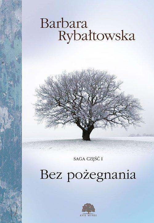Bez pożegnania. Saga cz. 1 - okładka książki