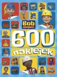 Bob Budowniczy 600 naklejek - Adrianna Zabrzewska - okładka książki