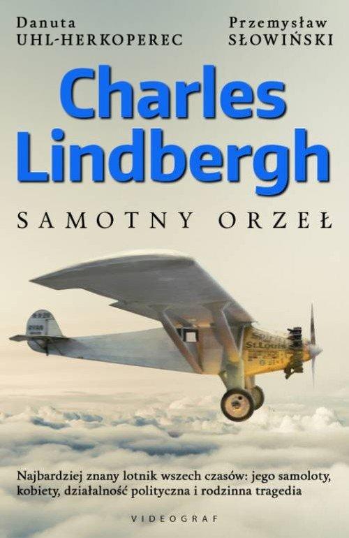 Charles Lindbergh. Samotny orzeł - okładka książki